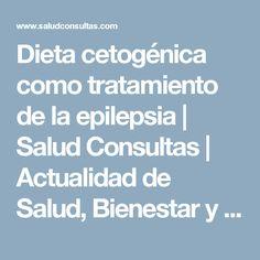 Dieta cetogénica como tratamiento de la epilepsia   Salud Consultas   Actualidad de Salud, Bienestar y Nutrición