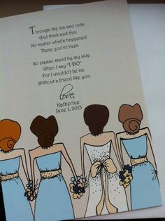 Just Lovely: How I asked my maids Bridesmaid Quotes, Best Friend Bridesmaid, Asking Bridesmaids, Bridesmaids And Groomsmen, Bridesmaid Proposal, Wedding Bridesmaids, Bridesmaid Gifts, Bridesmaid Dresses, Perfect Wedding