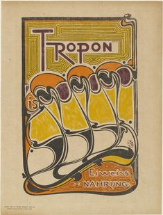 Henry  van de Velde Tropon, l'Aliment Le Plus Concentré (Tropon, the most concentrated nourishment) (Poster advertising protein extract) 1899