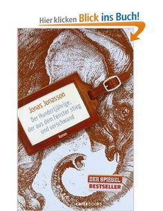 Der Hundertjährige, der aus dem Fenster stieg und verschwand: Roman: Amazon.de: Jonas Jonasson, Wibke Kuhn: Bücher