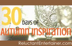 Will you join me?  Autumn Inspiration   Reluctant Entertainer