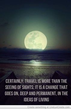 Certainly, travel is  https://www.pinterest.com/pin/242420392420285374/