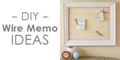 DIY wire memo board ideas - plus many other kinds!