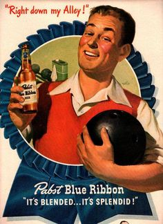 1947 Pabst Blue Ribbon Beer Bowling Bowl Right Down My Alley Vintage Ad Old Advertisements, Retro Advertising, Retro Ads, Vintage Labels, Vintage Ads, Vintage Posters, Vintage Stuff, Beer Poster, Poster Ads