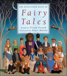 The Kingfisher Book of Fairy Tales retold by Vivian French These stories are wonderfully rewritten for reading aloud to boys and girls. They are classic -- not modernized or sanitized -- and dramatic, but not gory or scary. Great for bedtime or a long road trip.