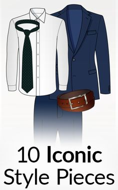 10 Iconic Style Pieces | Timeless Men's Style Items