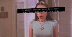 Tara seemed to understand Dawn more than anyone else.