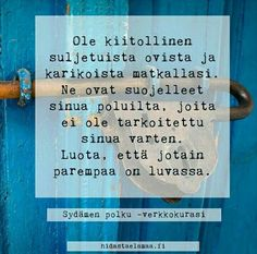 Parempaa on luvassa. Cool Words, Wise Words, Need Motivation, Seriously Funny, Note To Self, Peace Of Mind, Funny Texts, Happy Life, Favorite Quotes