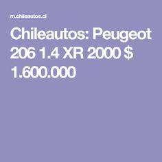 Chileautos: Peugeot 206 1.4 XR 2000 $ 1.600.000 Peugeot