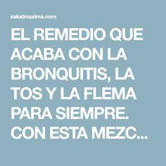 EL REMEDIO QUE ACABA CON LA BRONQUITIS, LA TOS Y LA FLEMA PARA SIEMPRE. CON ESTA MEZCLA LO PUEDES COMPROBAR!!