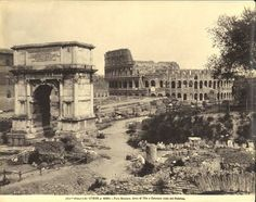 Roma Sparita - Arco di Tito e Colosseo 1900 ca