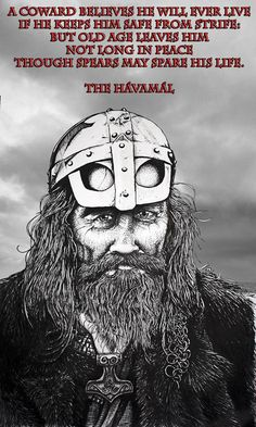Most memorable quotes from Havamal, a book based on novel. Find important Havamal Quotes from book. Havamal Quotes about Warrior, Viking and Odin spear. Pagan Gods, Norse Pagan, Viking Warrior, Viking Age, Odin Norse Mythology, Viking Pictures, Viking Quotes, Vikings Tv Show, Asatru