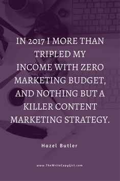 In 2017 I more than tripled my income with zero marketing budget, and nothing but a killer content marketing strategy. #ContentMarketing #TripleYourIncome #Entrepreneur  Blogging Doesn't Sell Shit: How To Make Your Blog Convert Like Magic http://thewritecopygirl.com/make-your-blog-convert/?utm_campaign=coschedule&utm_source=pinterest&utm_medium=Hazel&utm_content=Blogging%20Doesn%27t%20Sell%20Shit%3A%20How%20To%20Make%20Your%20Blog%20Convert%20Like%20Magic