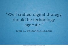 Well crafted digital strategy should be technology agnostic. Strategy Quotes, Own Quotes, Digital Strategy, Digital Media, Wisdom, Wellness, Technology, Business, Tecnologia