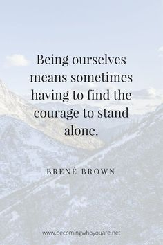 Braving the Wilderness Quotes Adorable Inspiring Brené Brown Quotes From Braving the Wilderness and A Brene Brown Zitate, Great Quotes, Me Quotes, Mentor Quotes, Unique Quotes, Strong Quotes, Beauty Quotes, Crush Quotes, Attitude Quotes