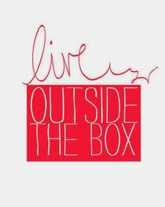 Live outside the box!!!  www.ConsciousManifestor.com  #consciousmanifestor #gleeguru #susanscotts #ssscotts #abundance #appbundance #attraction #beyourself #truths #conscious #manifest #power #brave #hope #life #love #dailyquotes #dailyinspiration #dailyaffirmation #affimation #quotes #sayings #principlesofabundance #principlesofconsciousmanifestation #future #past #create #ability #lawofattraction #ability #attract #courage #heart #happiness #happy