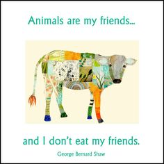 Animals Are My Friends and I Don't Eat My by ArtbySarahKiser, $7.00