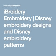 iBroidery Embroidery | Disney embroidery designs and Disney embroidery patterns