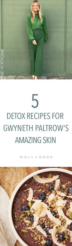 Gwenyth Paltrow's detox recipes for amazing skin.