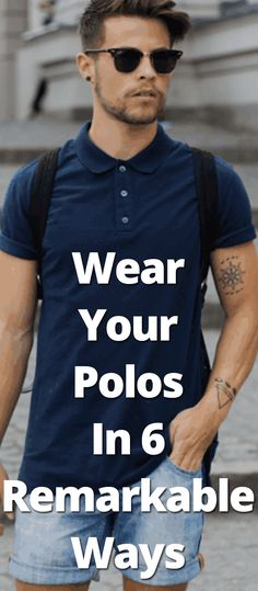 Wear Your Polos In 6 Remarkable Ways