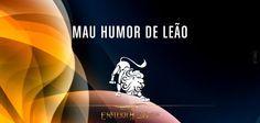 Mau humor de Leão