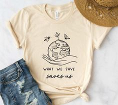 What we save saves us T Shirt, vegan t shirt, save the planet t shirt, environment t shirt, save the Aesthetic T Shirts, Aesthetic Clothes, Camisa Bts, T Shirt Painting, Moda Boho, Shirt Mockup, Personalized T Shirts, Custom T, Direct To Garment Printer