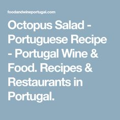 Octopus Salad - Portuguese Recipe - Portugal Wine & Food. Recipes & Restaurants in Portugal.