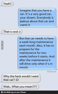 My buddy said this to his girlfriend today. Guess he has a point..