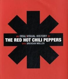 The Red Hot Chili Peppers: An Oral/Visual History by The Red Hot Chili Peppers, http://www.amazon.com/dp/B007BW9G5U/ref=cm_sw_r_pi_dp_njVQqb0Y2PHY2