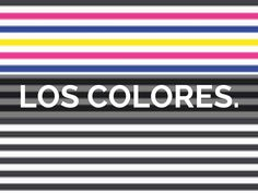 Los Colores. - Presentation Software That's Simple, Beautiful, and Fun   Haiku Deck