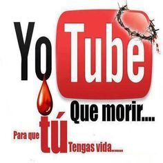 YoTube que morir. Christian Poems, Christian Love, Catholic Quotes, Religious Quotes, Bible Quotes, Bible Verses, Bible Art, Jesus Son Of God, Jesus Pictures