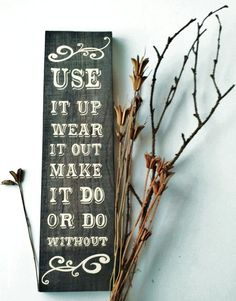 Pinterest Wall Decor   Wooden Sign/ Wall Decor Use It Up Wear It Out by HandmadeByLeeAnn, $12 ...