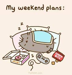 My weekend plans..
