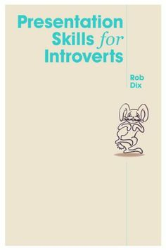 Presentation Skills For Introverts by Rob Dix. $3.99. 59 pages