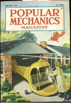 Popular Mechanics is in the business of predicting. Whether it's tech trends, concept cars or tomorrow's top science, we have been looking forward on the printed page throughout our history. And it's not always accurate. Vintage Magazines, Vintage Ads, Vintage Posters, Vintage Trends, Vintage Homes, Vintage Room, Vintage Stuff, Popular Mechanics, Future Transportation