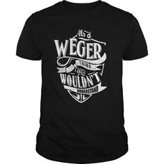 Awesome Tee IT'S A WEGER THING YOU WOULDN'T UNDERSTAND T shirts