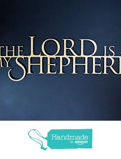 """The LORD is My Shepherd Wooden 3D Wallhanging - 24"""" Wide - Psalm 23 - Bible Verse Wallhangings from Skyline Workshop https://www.skylineworkshop.com/products/the-lord-is-my-shepherd-scripture-wall-art"""