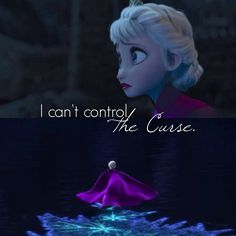 Elsa lives in eternal fear of the unknown potential danger her powers can create.