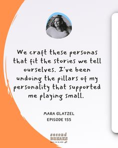 "In this episode, Mara speaks with show host, Lou Blaser, about the hard task of changing our internal narratives, the stories that often run in the background sub-consciously, that stop us from doing the things we want to do. Highlight from the episode: ""We craft these personas that fit the stories we tell ourselves. I have been undoing those pillars that supported me playing small."" Listen now... 