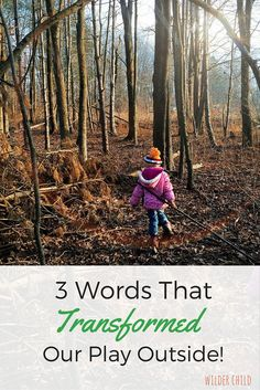 Three Simple Words That Can Enhance Your Time Spent Outside as a Family | Wilder Child