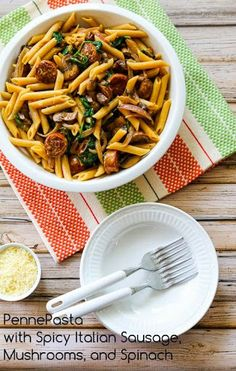 Penne Pasta with Spicy Italian Sausage, Mushrooms, and Spinach Recipe on Yummly