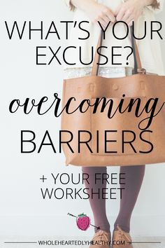 Overcoming your barriers for health, happiness and weight loss. Click through to get your free printable worksheet!
