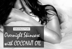For a effective night time face clean up use coconut oil, to get rid of any dirt, impurities and stubborn makeup. It sinks deep into the skin to...