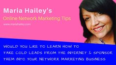 Maria Hailey's Online Network Marketing Tips - visit the group for FREE tips  www.mariahailey.com