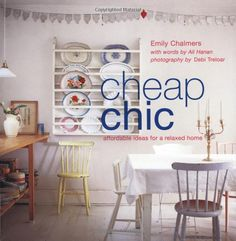 Cheap Chic: Amazon.co.uk: Emily Chalmers: Books
