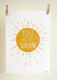 You Are My Sunshine, Print, screenprint, gold, hand pulled ink, hand drawn illustration Clock ideas