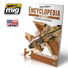 ENCYCLOPEDIA OF AIRCRAFT MODELLING TECHNIQUES VOL.2 : INTERIORS AND ASSEMBLY (ENGLISH) - AMMO of Mig Jimenez