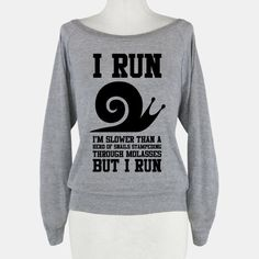 I Run Slower Than A Herd Of Snails #running #snail #funny