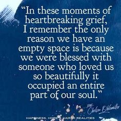 In these moments of heartbreaking grief, I remember the only reason we have an empty space is because we were blessed with someone who loved us so beautifully it occupied an entire part of our soul. Dad Quotes, Great Quotes, Love Quotes, Inspirational Quotes, Mommy Quotes, Husband Quotes, Grief Poems, Miss My Mom, Sympathy Quotes