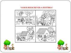 Fonte:  *http://pensesonheviva.blogspot.com.br/20  13/04/chapeuzinho-vermelho.html  *encantosdalinda.blogspot.com  • cantinhoe...